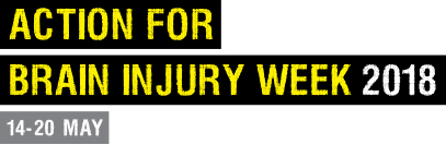 Action for Brain Injury Week 2018: 14-20 May