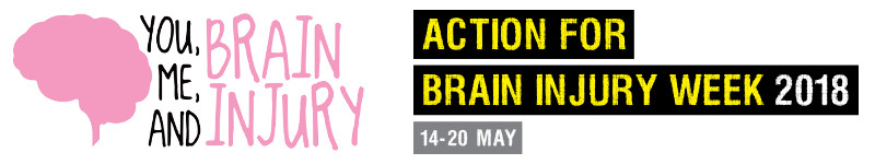 "The campaign logos: ""You, me, and brain injury"" alongside ""Action for brain injury week 2018 - 14-20 May"""
