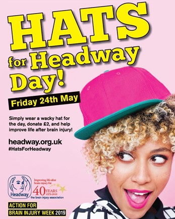 Hats for Headway Day - Friday 24th May 2019. Simply wear a wacky hat for the day, donate £2, and help improve life after brain injury.