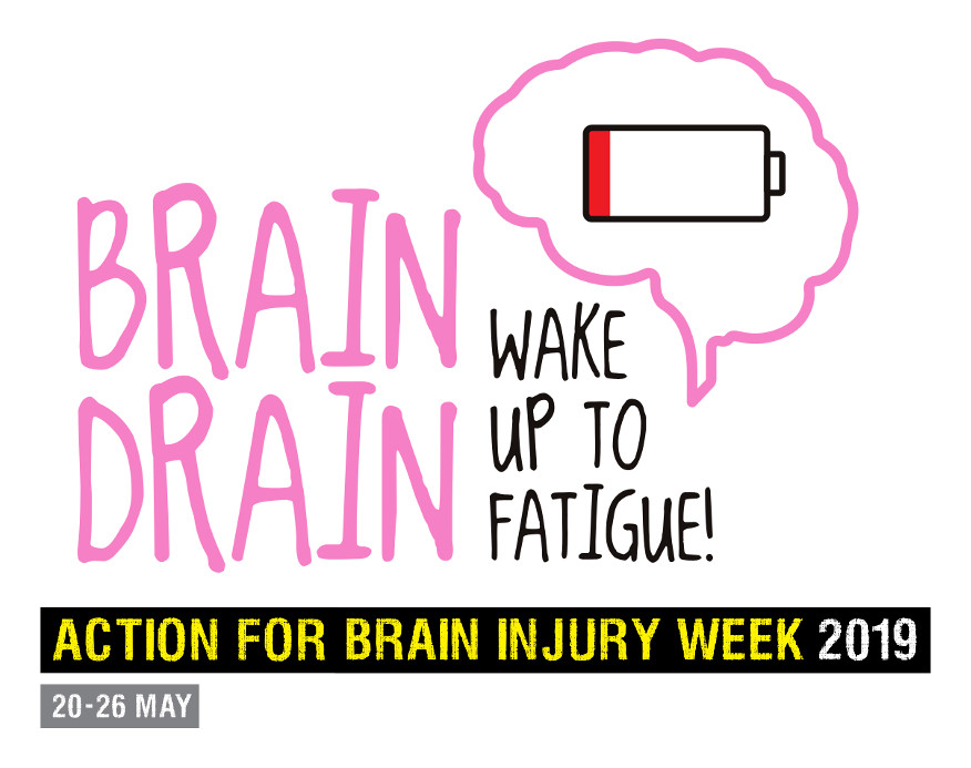 Our campaign logo reads Brain Drain: Wake up to fatigue! With a depleted battery icon in a brain outline next to it. A logo underneath reads Action for Brain Injury Week 2019, 20-26 May