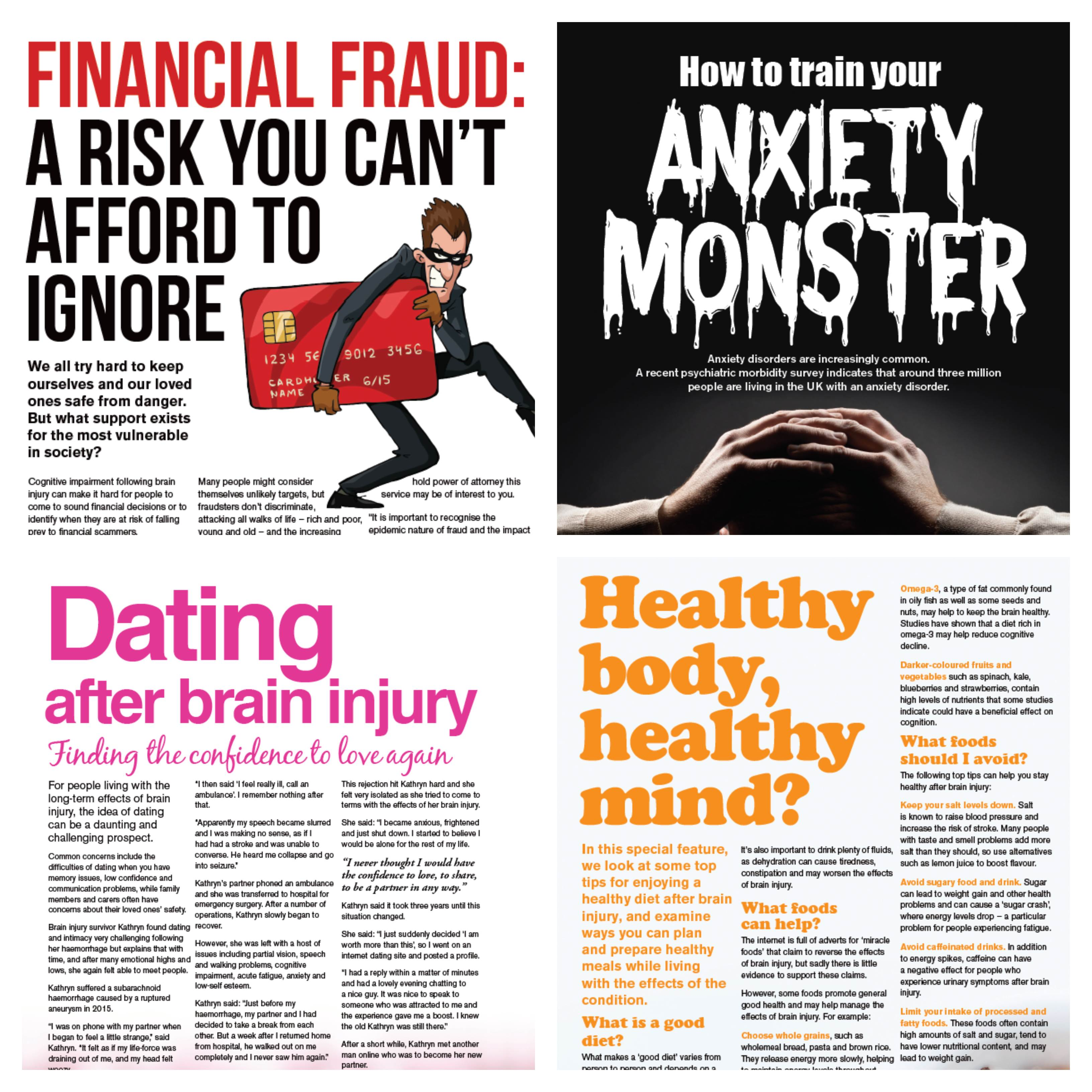 Highlights from Headway News spring 2019 include Financial Fraud: A risk you can't afford to ignore, how to train your anxiety monster, dating after brain injury and healthy body, healthy mind?